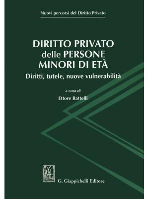 Diritto privato delle persone minori di età. Diritti, tutele, nuove vulnerabilità