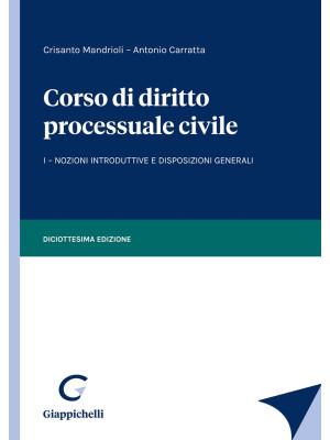 Corso di diritto processuale civile. Vol. 1: Nozioni introduttive e disposizioni generali