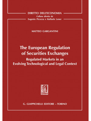 The european regulation of securities exchanges. Regulated markets in an evolving technological and legal context