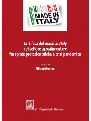 La difesa del made in Italy nel settore agroalimentare fra spinte protezionistiche e crisi pandemica