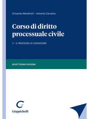 Corso di diritto processuale civile. Vol. 2: Il processo di cognizione