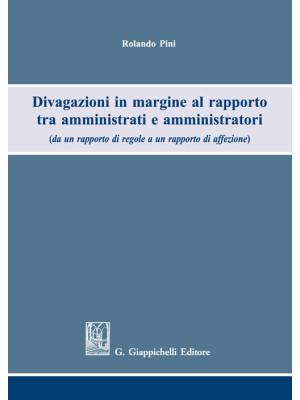 Divagazioni in margine al rapporto tra amministrati e amministratori (da un rapporto di regole a un rapporto di affezione)