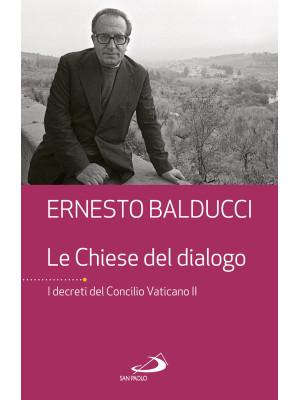 Le Chiese del dialogo. I decreti del Concilio Vaticano II