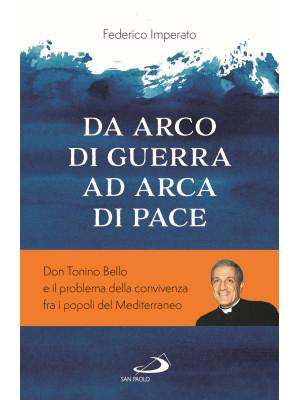 Da arco di guerra ad arca di pace. Don Tonino Bello e il problema della convivenza fra i popoli del Mediterraneo