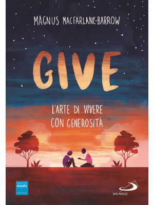 Give. L'arte di vivere con generosità