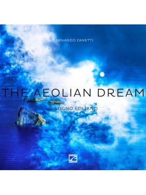 The aeolian dream-Il sogno eoliano. Ediz. illustrata