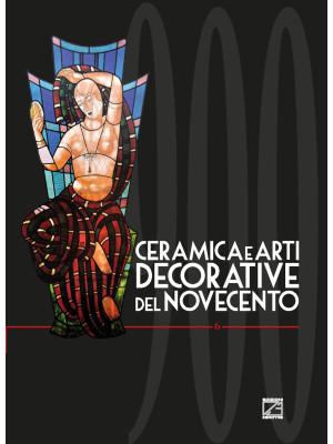 Ceramiche e arti decorative del Novecento. Ediz. italiana e inglese. Vol. 6