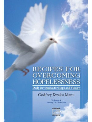 Recipes for overcoming hopelessness. Daily devotional for hope and victory. Vol. 1: January 1st-June 30th