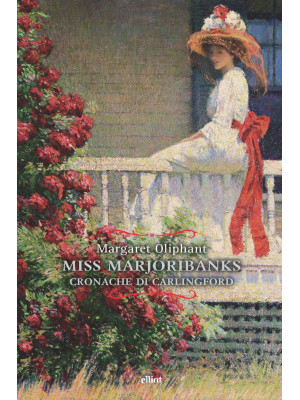 Miss Marjoribanks. Cronache di Carlingford