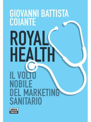 Royal health. Il volto nobile del marketing sanitario