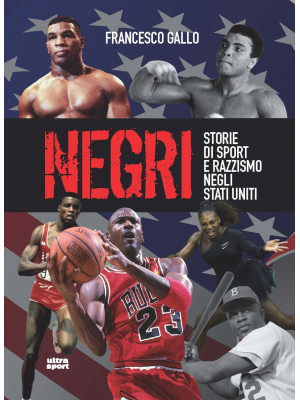 Negri. Storie di sport e di razzismo negli Stati Uniti