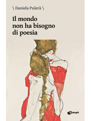 Il mondo non ha bisogno di poesia