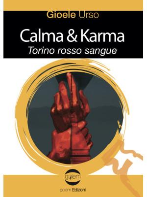 Calma & Karma. Torino rosso sangue