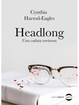 Headlong. Una caduta rovinosa