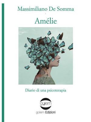 Amélie. Diario di una psicoterapia