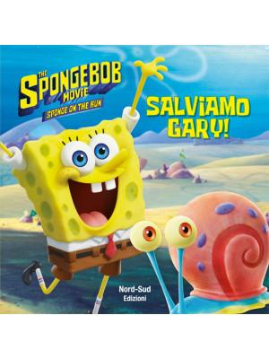 Salviamo Gary! SpongeBob. Ediz. a colori