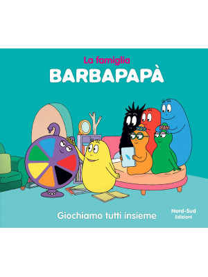 Barbapapà. Giochiamo tutti insieme. Ediz. a colori