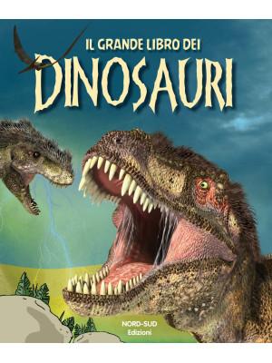 Il grande libro dei dinosauri. Ediz. a colori