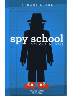 Spy school. Scuola di spie. Nuova ediz.