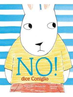 No! Dice il coniglio. Ediz. a colori