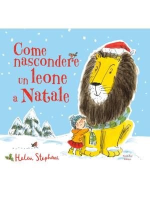 Come nascondere un leone a Natale. Ediz. a colori