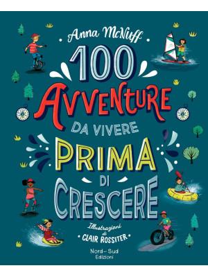 100 avventure da vivere prima di crescere