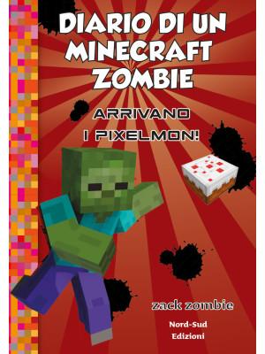 Diario di un Minecraft Zombie. Vol. 12: Arrivano i Pixelmon