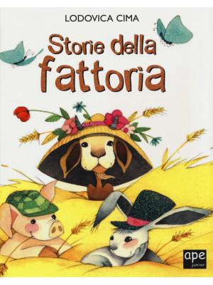 Storie della fattoria. Ediz. a colori