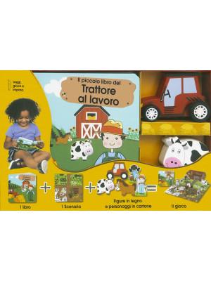 La fattoria e i suoi trattori. Little village. Ediz. a colori. Con gadget