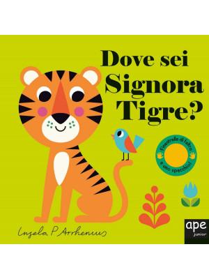 Dove sei signora Tigre? Ediz. a colori