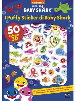 I puffy sticker di Baby Shark. Ediz. a colori