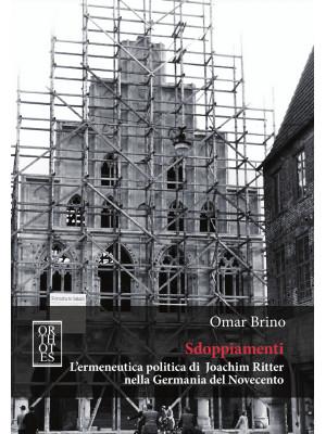 Sdoppiamenti. L'ermeneutica politica di Joachim Ritter nella Germania del Novecento