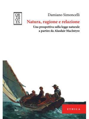 Natura, ragione e relazione. Una prospettiva sulla legge naturale a partire da Alasdair MacIntyre