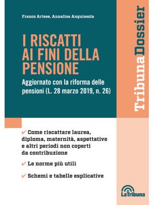 I riscatti ai fini della pensione. Aggiornato con la riforma delle pensioni (L. 28 mazo 2019, n. 26)