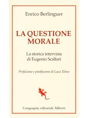 La questione morale. La storica intervista di Eugenio Scalfari