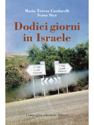 Dodici giorni in Israele