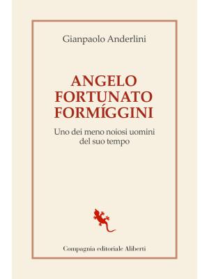 Angelo Fortunato Formíggini. Uno dei meno noiosi uomini del suo tempo