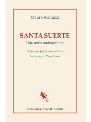 Santa suerte. Una storia underground