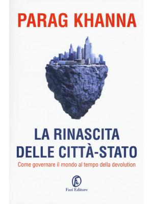 La rinascita delle città-stato. In che direzione dovrebbe andare l'Europa?