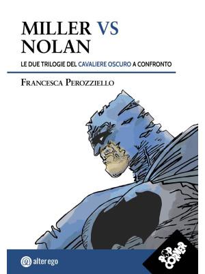 Miller vs Nolan. Le due trilogie del Cavaliere Oscuro a confronto