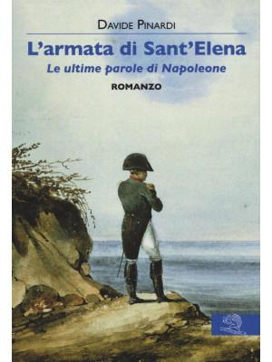 L'armata di Sant'Elena. Le ultime parole di Napoleone