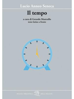 Il tempo. Testo latino a fronte