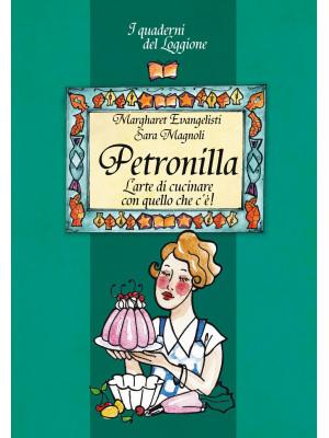 Petronilla. L'arte di cucinare con quello che c'è!