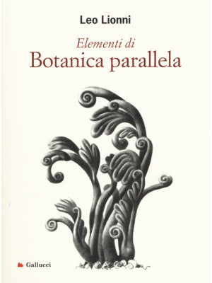 Elementi di botanica parallela. Ediz. illustrata