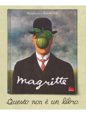 Magritte. Questo non è un libro. Nuova ediz.