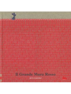 Il grande muro rosso. Ediz. a colori