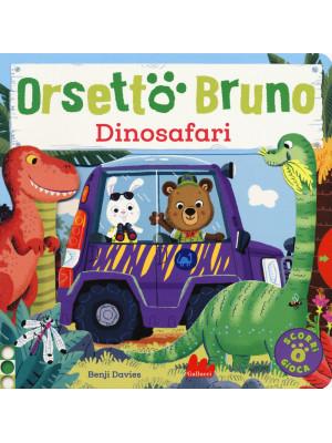 Orsetto Bruno. Dinosafari. Ediz. a colori
