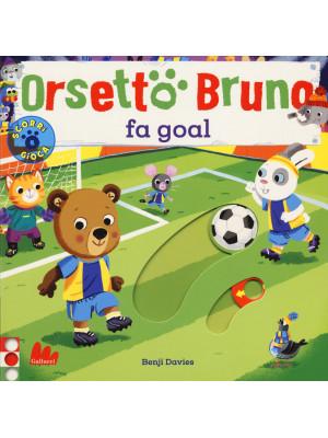 Orsetto Bruno fa goal. Ediz. a colori