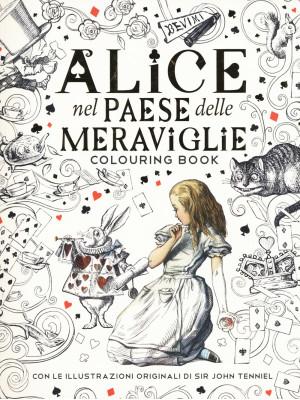 Alice nel paese delle meraviglie. Colouring book