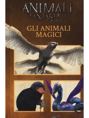 Animali fantastici e dove trovarli. Gli animali magici